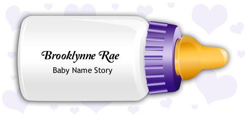 Brooklynne Rae Baby Name Story