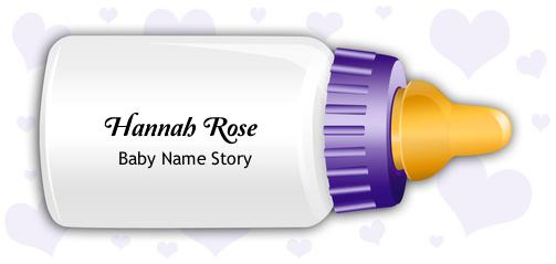 Hannah Rose Baby Name Story